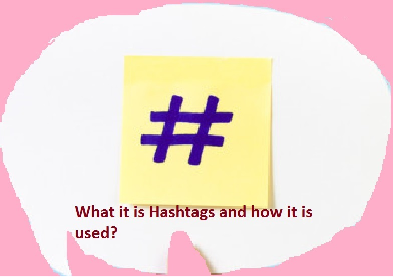 What it is Hashtags and how it is used?
